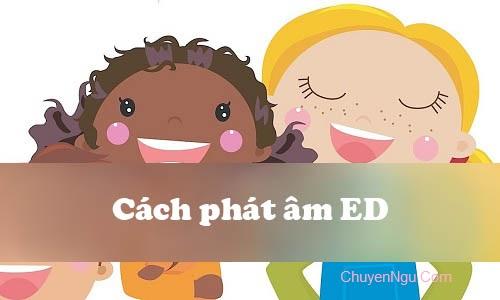 Quy tắc phát âm ED, cách đọc đuôi ED trong tiếng Anh thành t, d, id